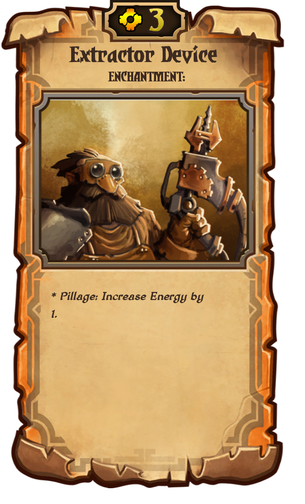Extractor Device: 3 Energy; Enchantment; Pillage: Increase Energy by 1.
